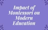 Impact of Montessori on Modern Education