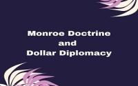 Monroe Doctrine and Dollar Diplomacy