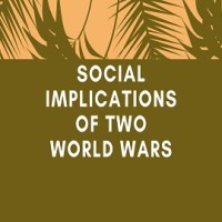 Social Implications of Two World Wars