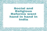 Social and Religious Reforms went hand in hand in India