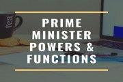 Prime Minister- Appointment, Qualification, Powers & Functions