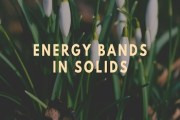 Energy Bands in Solids