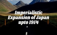 Imperialistic Expansion of Japan upto 1914