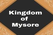 Kingdom of Mysore- Haider Ali and Tipu Sultan