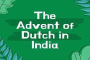 The Advent of Dutch in India