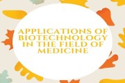 Biotechnology and its Application in the Field of Medicine