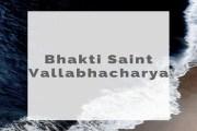 Bhakti Saint Vallabhacharya