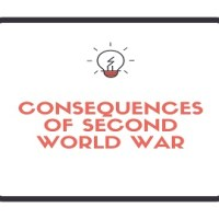 Impact and Consequences of Second World War