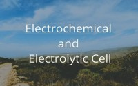 Electrochemical and Electrolytic Cell