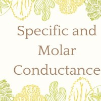 What is Specific and Molar Conductance?
