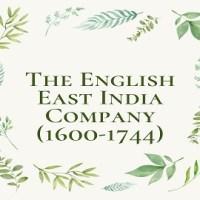 The English East India Company (1600-1744)