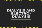 Dialysis and Electro-Dialysis