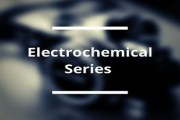 Electrochemical Series and its Applications