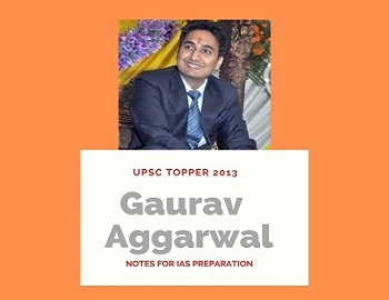 Gaurav Agrawal Notes For UPSC - UPSC Topper 2013 Gaurav Agrawal Notes For IAS Preparation