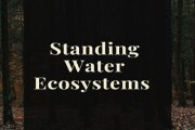 Standing Water Ecosystems (Lakes and Ponds) i.e. Lentic Type