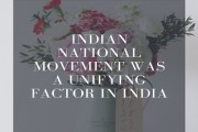 Indian National Movement was a Unifying Factor in India