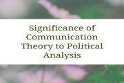 Significance of Communication Theory to Political Analysis