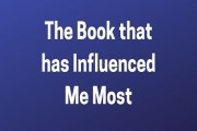 """Essay on """"The Book that has Influenced Me Most"""""""
