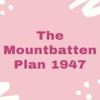 The Mountbatten Plan or The June Third Plan  (1947)