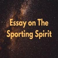 Essay on The Sporting Spirit or Sportsmanship