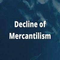 Decline of Mercantilism