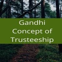 Gandhi Concept of Trusteeship