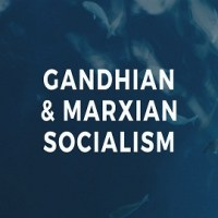 Comparative Study of Gandhian and Marxian Socialism