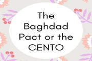 The Baghdad Pact or the CENTO (Central Treaty Organization)