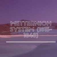 Metternich System (1815-1848)