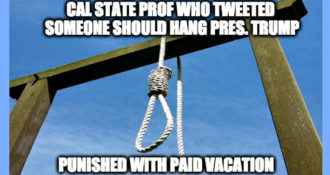 Professor Who Tweeted Hang Trump & Execute Republicans, Suspended WITH PAY