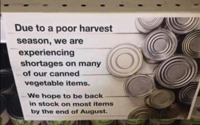 """Due To A Poor Harvest Season, We're Experiencing Shortages On Many Canned Vegetable Items"""