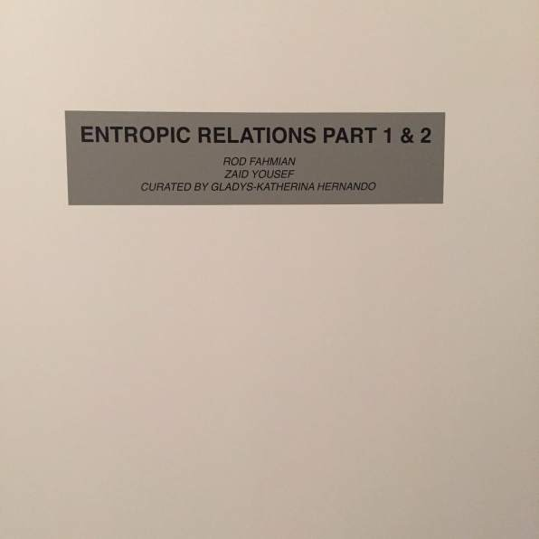 Entropic Relations Part 1 & 2, Rod Fahmian and Zaid Yousef, Curated by Gladys-Katherina Hernando