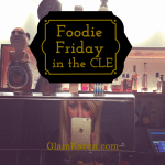 Foodie Friday in the CLE