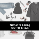5 Winter to Spring Outfit Ideas & Tips (that are LIFESAVERS!)