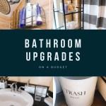 Easy Bathroom Upgrades & Ideas on a Budget