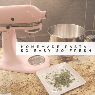 Homemade Pasta, So Easy, So Fresh