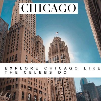 Explore Chicago Like the Celebs Do