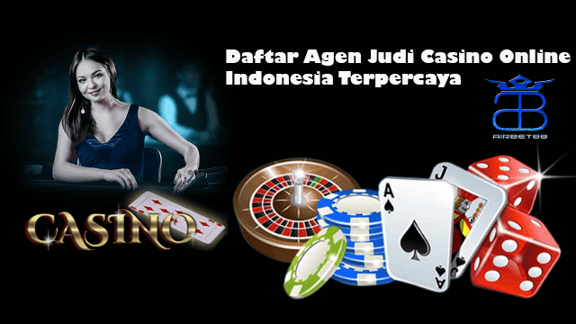 Cara Daftar di Agen Judi Casino Online Terpercaya