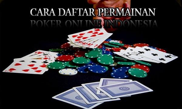 Cara Daftar Permainan Poker Online Indonesia