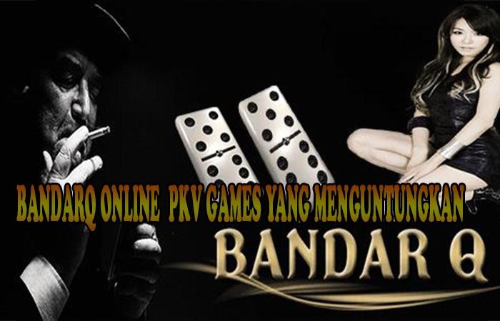 BandarQ Online PKV Games Terbaik dan Menguntungkan