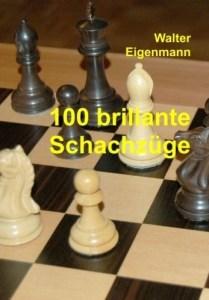 Walter Eigenmann: 100 brillante Schachzüge - Tredition Verlag