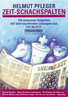 Helmut Pfleger: ZEIT-Schachspalten - 120 amüsante Aufgaben mit überraschenden Lösungen - Edition Olms Verlag