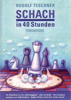 Rudolf Teschner: Schach in 40 Stunden - Edition Olms