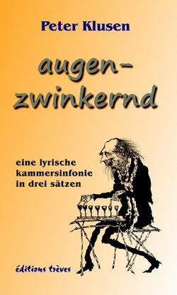 Peter Klusen - augenzwinkernd - eine lyrische kammersinfonie in drei sätzen - editions treves