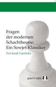 Isaak Lipnitzky: Fragen der modernen Schachtheorie - Quality Chess Verlag