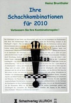 Heinz Brunthaler: Ihre Schachkombinationen für 2010 (Schachverlag Ullrich)