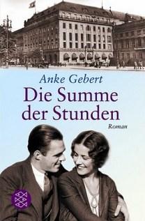 Anke Gebert - Die Summe der Stunden - Roman
