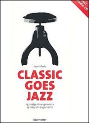 Jean Kleeb: Classic goes Jazz - 13 jazzige Arrangements (Piano) - Bärenreiter