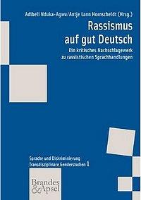 Rassismus auf gut Deutsch - Ein kritisches Nachschlagewerk zu rassistischen Sprachhandlungen