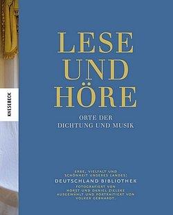 Volker Gebhardt (Hrsg.): Lese und höre - Orte der Dichtung und Musik - Deutschland Bibliothek